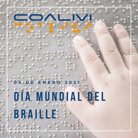 """En la imagen se muestra de fondo una mano de niño leyendo en sistema braille, sobre aquella imagen en la parte superior izquierda el logo de COALIVI y en la parte inferior izquierda se puede leer: """"04 de enero 2021"""" en letras pequeñas. Más abajo en letras grandes se muestra el texto: """"Día Mundial del Braille""""."""